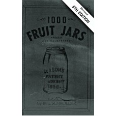 1000 Fruit Jars by Bill Schroeder